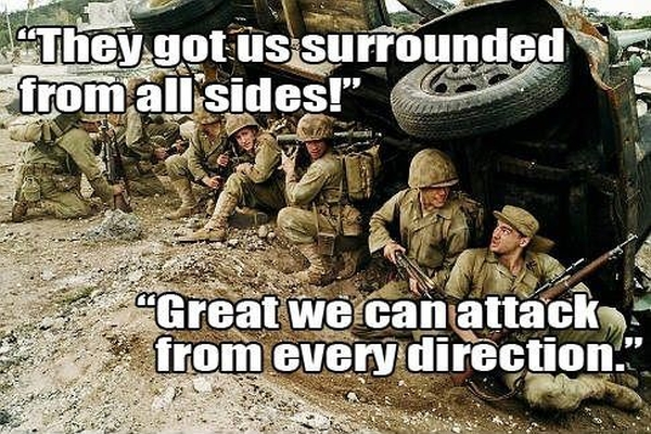 Guerre des sexes des personnages (V) - Page 21 Military-humor-funny-surrounded-attack-soldiers-meme